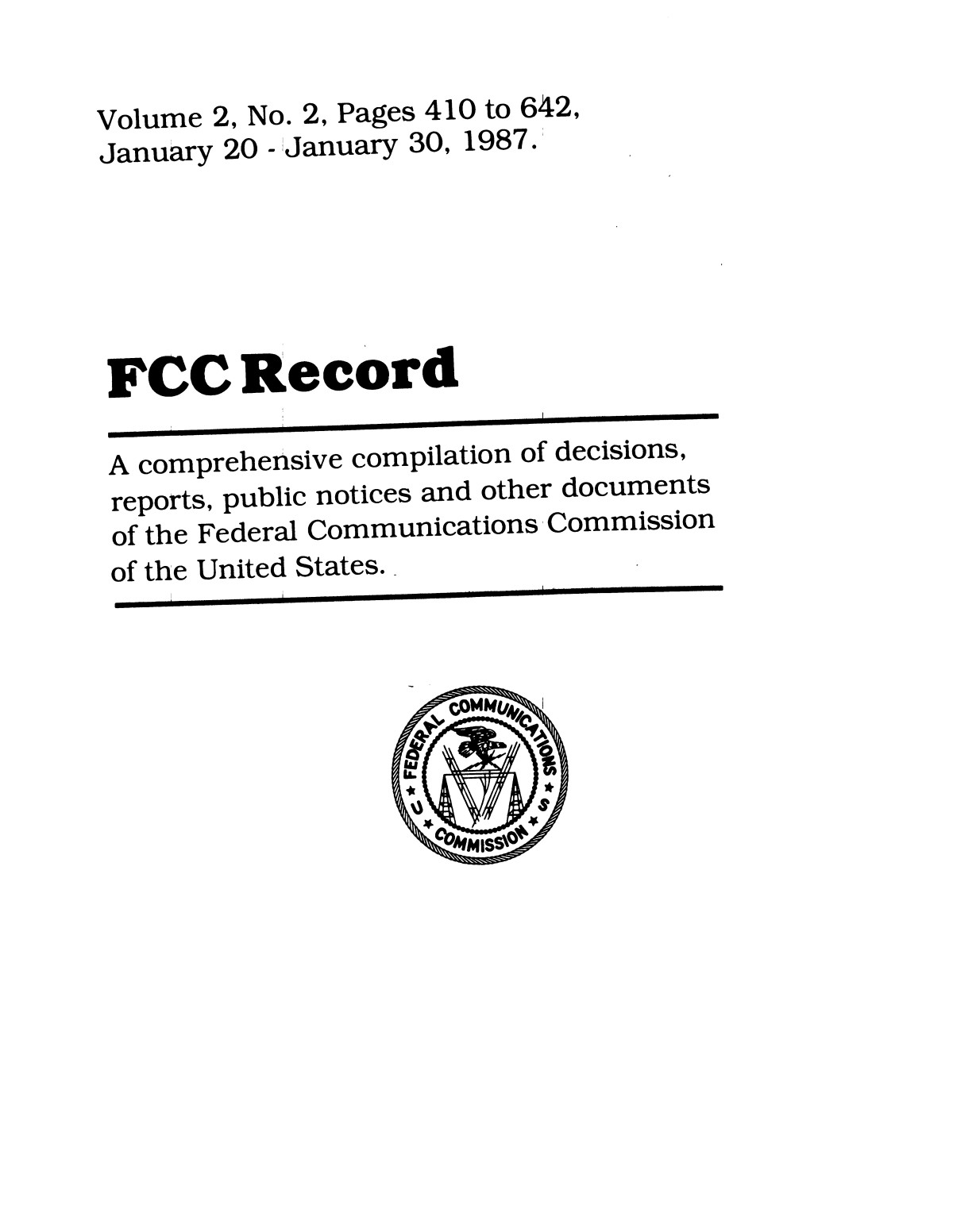 FCC Record, Volume 2, No. 2, Pages 410 to 642, January 20 - January 30, 1987                                                                                                      Front Cover