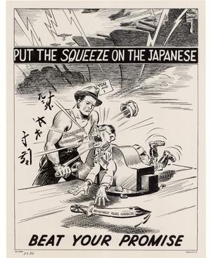 Primary view of object titled 'Put the squeeze on the Japanese : beat your promise.'.