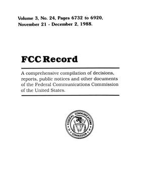 Primary view of object titled 'FCC Record, Volume 3, No. 24, Pages 6732 to 6920, November 21 - December 2, 1988'.