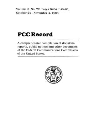 Primary view of object titled 'FCC Record, Volume 3, No. 22, Pages 6204 to 6470, October 24 - November 4, 1988'.