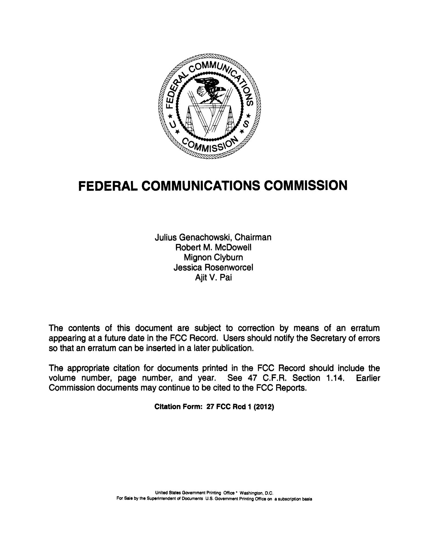 FCC Record, Volume 27, No. 15, Pages 11965 to 12845, October 1 - October 12, 2012                                                                                                      None