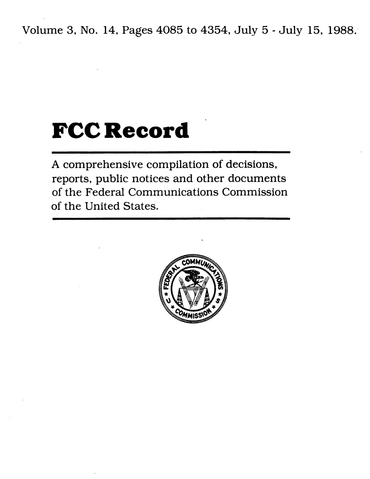 FCC Record, Volume 3, No. 14, Pages 4085 to 4354, July 5 - July 15, 1988                                                                                                      Front Cover