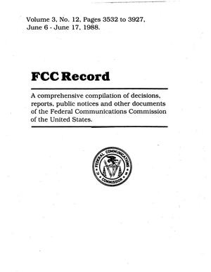 Primary view of object titled 'FCC Record, Volume 3, No. 12, Pages 3532 to 3927, June 6 - June 17, 1988'.