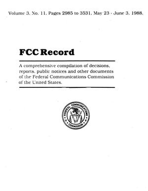 FCC Record, Volume 03, No. 11, Pages 2985 to 3531, May 23-June 3, 1988