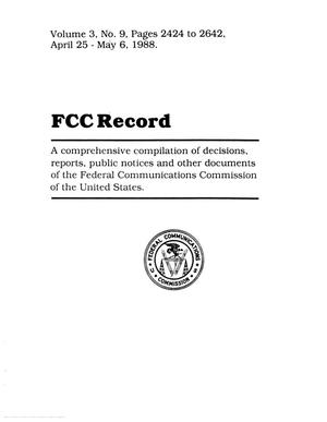 Primary view of object titled 'FCC Record, Volume 3, No. 9, Pages 2424 to 2642, April 25 - May 6, 1988'.