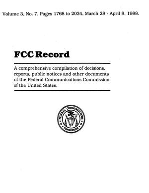 FCC Record, Volume 03, No. 07, Pages 1768 to 2034, March 28-April 8, 1988
