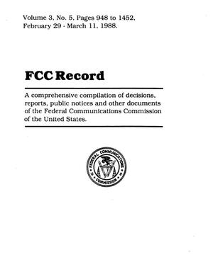 FCC Record, Volume 3, No. 5, Pages 948 to 1452, February 29 - March 11, 1988