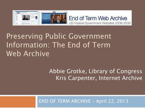 Preserving Public Government Information: The End of Term Web Archive