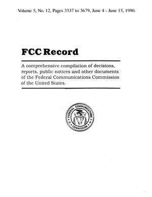 Primary view of object titled 'FCC Record, Volume 5, No. 12, Pages 3337 to 3679, June 4 - June 15, 1990'.