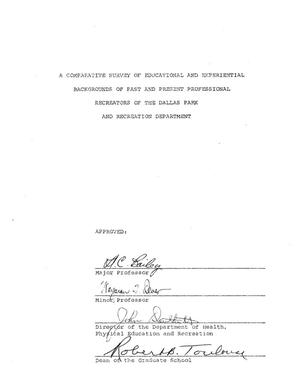Primary view of object titled 'A Comparative Survey of Educational and Experiential Backgrounds of Past and Present Professional Recreators of the Dallas Park and Recreation Department'.