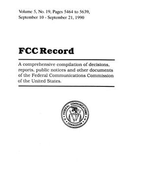 Primary view of object titled 'FCC Record, Volume 5, No. 19, Pages 5464 to 5639, September 10 - September 21, 1990'.