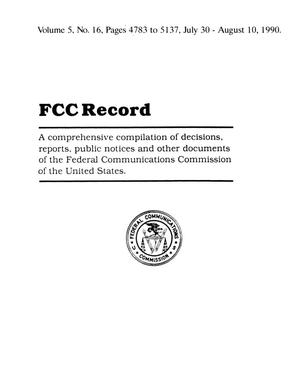 Primary view of object titled 'FCC Record, Volume 5, No. 16, Pages 4783 to 5137, July 30 - August 10, 1990'.