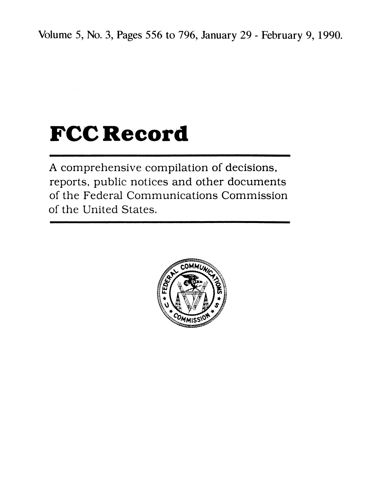 FCC Record, Volume 5, No. 3, Pages 556 to 796, January 29 - February 9, 1990                                                                                                      Front Cover