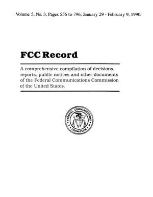 Primary view of object titled 'FCC Record, Volume 5, No. 3, Pages 556 to 796, January 29 - February 9, 1990'.