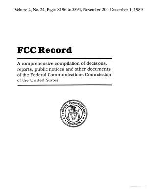 FCC Record, Volume 04, No. 24, Pages 8196 to 8394, November 20-December 1, 1989