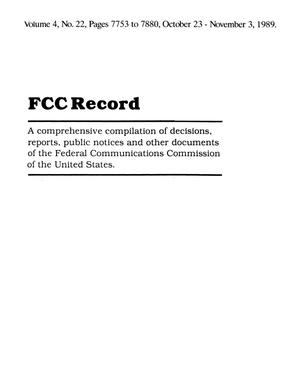 Primary view of object titled 'FCC Record, Volume 4, No. 22, Pages 7753 to 7880, October 23 - November 3, 1989'.