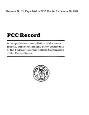 Primary view of object titled 'FCC Record, Volume 4, No. 21, Pages 7467 to 7752, October 9 - October 20, 1989'.
