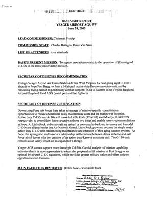 Primary view of object titled 'Base Visit Report of BRAC Commission Visit to Yeager Airport Air Guard Station, WV dtd 24 June 2005'.