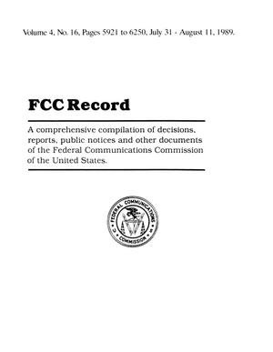 FCC Record, Volume 04, No. 16, Pages 5921 to 6250, July 31-August 11, 1989