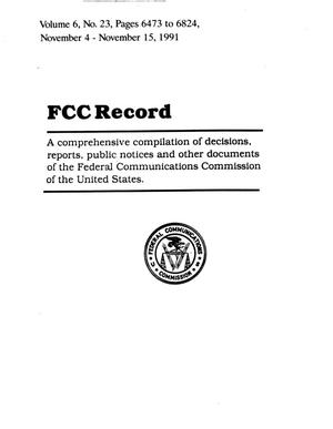 Primary view of object titled 'FCC Record, Volume 6, No. 23 Pages 6473 to 6824, November 4 - November 15, 1991'.