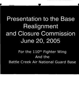 Primary view of object titled 'Community Input from W.K. Kellogg Airport Air Guard Station,MI and Battle Creek Air National Guard Base to the BRAC Commission'.