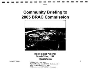 Primary view of object titled 'Community Briefing to the 2005 BRAC Commission for the Rock Island Arsenal Quad Cities, USA'.