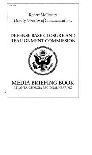 Primary view of object titled 'BRAC Media Briefing Book - Atlanta Georgia Regional Hearing'.