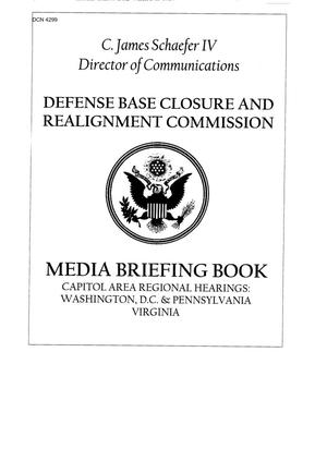Primary view of object titled 'BRAC Media Briefing Book -  Regional Hearing  -Capital Area'.