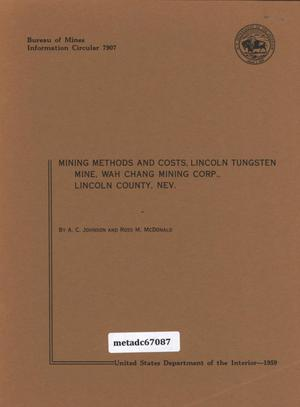Mining Methods and Costs, Lincoln Tungsten Mine, Wah Chang Mining Corporation, Lincoln County, Nevada