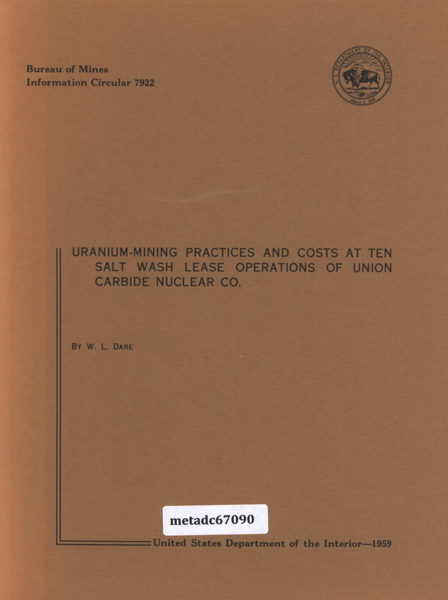 Uranium-Mining Practices and Costs at Ten Salt Wash Lease Operations of Union Carbide Nuclear Co.                                                                                                      Front Cover