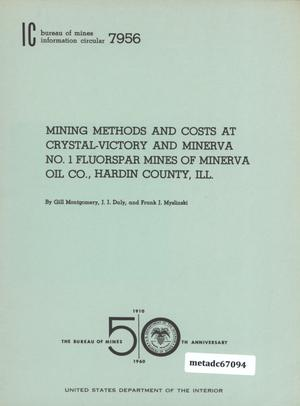 Primary view of object titled 'Mining Methods and Costs at Crystal-Victory and Minerva Number 1 Fluorspar Mines of Minerva Oil Company, Hardin County, Illinois'.