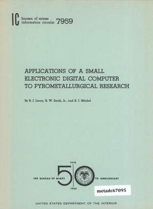 Primary view of object titled 'Applications of a Small Electronic Digital Computer to Pyrometallurgical Research'.