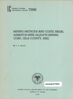 Primary view of object titled 'Mining Methods and Costs, Regal Asbestos, Mine Jaquays Mining Corp., Gila County, Arizona'.