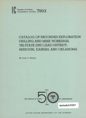 Primary view of object titled 'Catalog of Recorded Exploration Drilling and Mine Workings, Tri-State Zinc-Lead District--Missouri, Kansas, and Oklahoma'.