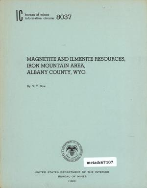 Primary view of object titled 'Magnetite and Ilmenite Resources, Iron Mountain Area, Albany County, Wyoming'.