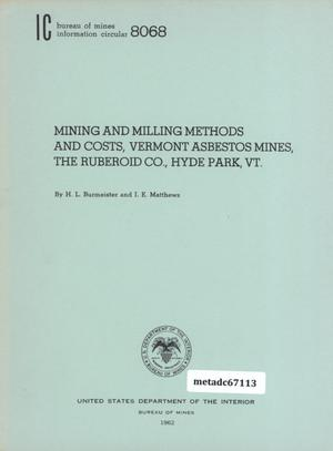 Primary view of object titled 'Mining and Milling Methods and Costs, Vermont Asbestos Mines, The Ruberoid Company, Hyde Park, Vermont'.