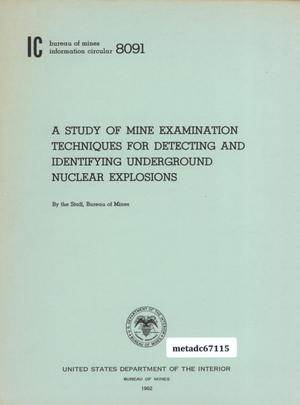 Primary view of object titled 'A Study of Mine Examination Techniques for Detecting and Identifying Underground Nuclear Explosions'.