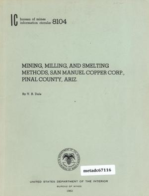 Primary view of object titled 'Mining, Milling, and Smelting Methods, San Manuel Copper Corporation, Pinal County, Arizona'.