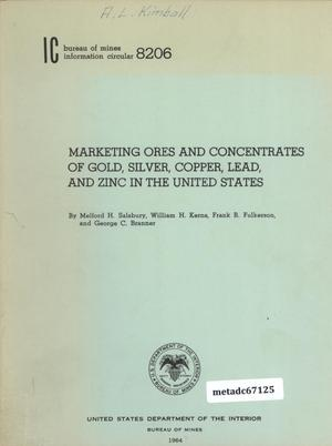 Primary view of object titled 'Marketing Ores and Concentrates of Gold, Silver, Copper, Lead, and Zinc in the United States'.