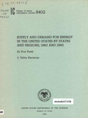 Primary view of object titled 'Supply and Demand for Energy in the United States by States and Regions, 1960 and 1965 (In Four Parts): 2. Utility Electricity'.