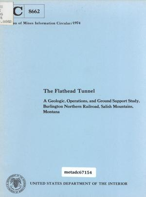 Primary view of object titled 'The Flathead Tunnel: A Geologic, Operations, and Ground Support Study, Burlington Northern Railroad, Salish Mountains, Montana'.