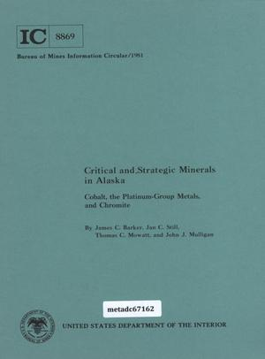 Primary view of object titled 'Critical and Strategic Minerals in Alaska: Cobalt, the Platinum-Group Metals, and Chromite'.