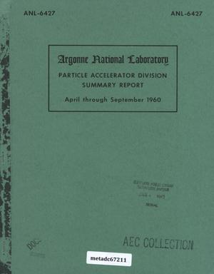 Primary view of object titled 'Particle Accelerator Division Summary Report: April Through September 1960'.