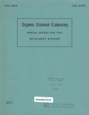 Primary view of object titled 'Annual Report for 1963: Metallurgy Division'.