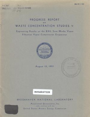 Primary view of object titled 'Progress Report on Waste Concentration Studies: Engineering Results on the BNL Semi-Works Vapor Filtration Vapor Compression Evaporator'.