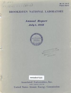 Primary view of object titled 'Brookhaven National Laboratory Annual Report: July 1, 1958'.