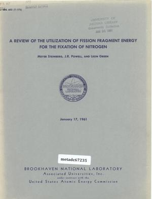 Primary view of object titled 'A Review of the Utilization of Fission Fragment Energy for the Fixation of Nitrogen'.