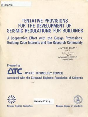 Primary view of object titled 'Tentative Provisions for the Development of Seismic Regulations for Buildings: A Cooperative Effort with the Design Professions, Building Code Interests, and the Research Community'.