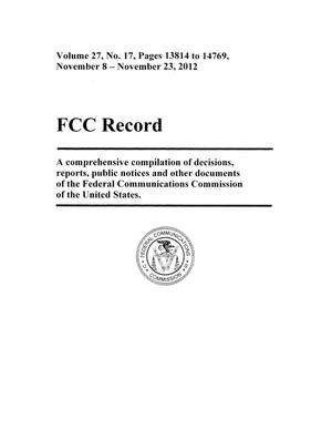 FCC Record, Volume 27, No. 17, Pages 13814 to 14769, November 8 - November 23, 2012