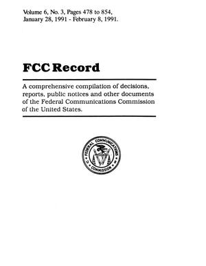 Primary view of object titled 'FCC Record, Volume 6, No. 3, Pages 478 to 854, January 28 - February 8, 1991'.